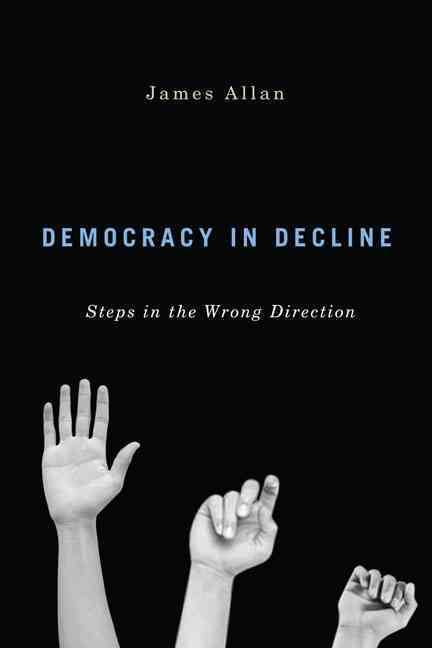 Democracy in Decline By Allan, James