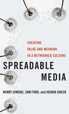Spreadable Media By Jenkins, Henry/ Ford, Sam/ Green, Joshua